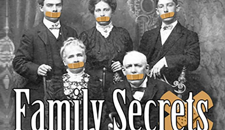 e593ea560275 Many families throughout their history have held many secrets close to  their heart. It s generally done to protect others from the pain of the  truth
